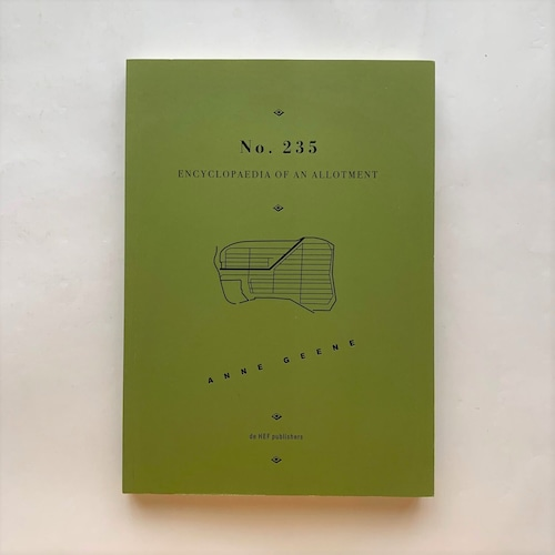 No.235 Encyclopaedia of an Allotment / Anne Geene
