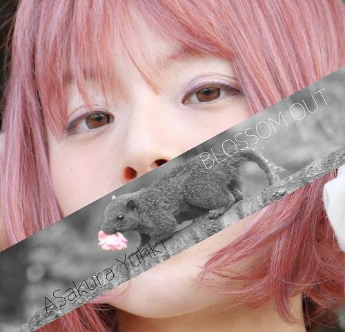 亜桜ゆぅき 6th CD 「BLOSSOM OUT」