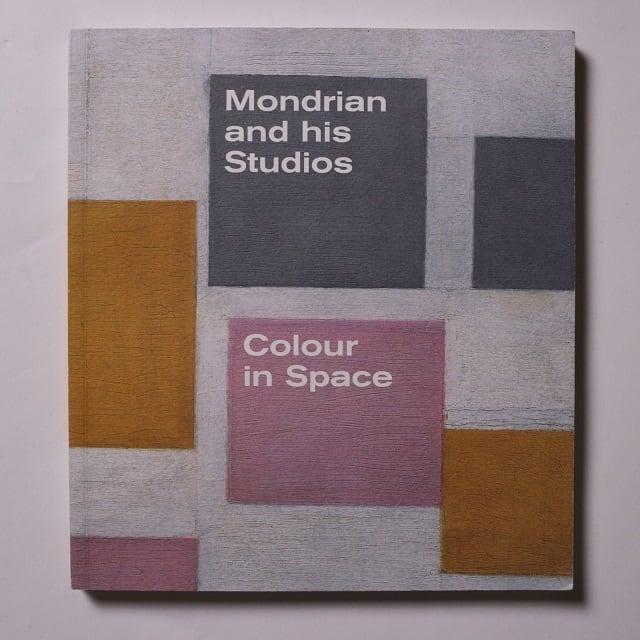 Mondrian and his Studios - Colour in Space /  Francesco Manacorda , Michael White