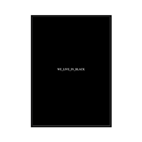 """""""WE LIVE IN BLACK"""" BW - POSTER [SD-000597] A4サイズ ポスター単品"""