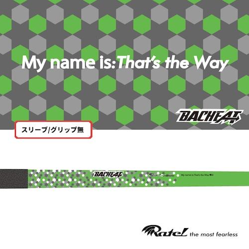 コピー:RATEL(ラーテル)ゴルフシャフト BACHEAT That's the way
