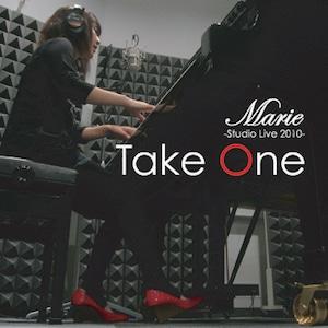 Take One -Marie Studio Live 2010- 【グランドピアノ一本の弾き語りアルバム】