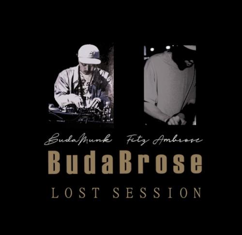 【CD】BudaBro$e(Budamunk & Fitz Ambro$e)- Lost Session