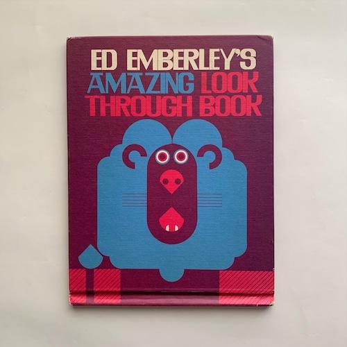 Ed Emberley's Amazing Look Through Book  / Ed Emberley