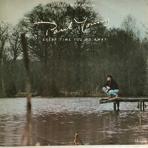 【12inch・英盤】Paul Young  /  Every Time You Go Away (Extended Remix Version)