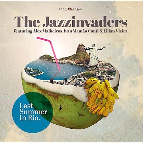 【ラスト1/CD】The Jazzinvaders feat. Alex Malherios, Ivan Mamao Conti & Lilian Vieira - Last Summer In Rio