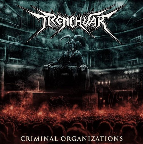 "TRENCHWAR ""Criminal Organizations"" (輸入盤)"