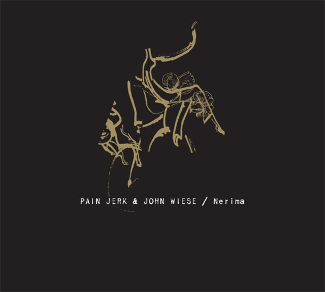 Pain Jerk / John Wiese – Nerima(CD)
