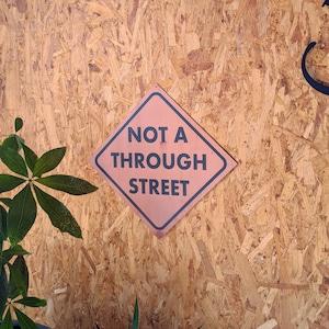 トラフィックサインボード 「NOT THROUGH STREET 」