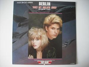 """【12""""】BERLIN / TAKE MY BREATH AWAY"""
