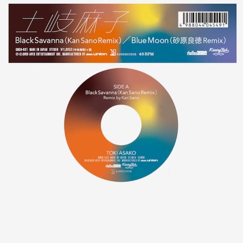 """【7""""】土岐麻子 - Black Savanna(Kan Sano Remix)/ Blue Moon(砂原良徳Remix)"""