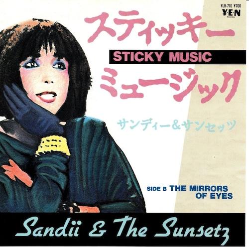【7inch・国内盤】サンディー & ザ・サンセッツ /  スティッキー・ミュージック