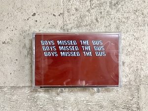 No Buses / Tomato Ketchup Boys / 「Boys Missed The Bus」(TAPE)