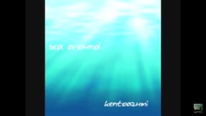 16th 配信限定シングル「sea around」(Official PV)