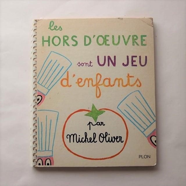 Les hors-d'oeuvres sont un jeu d'enfants / マイケル・オリバー  Michel Oliver