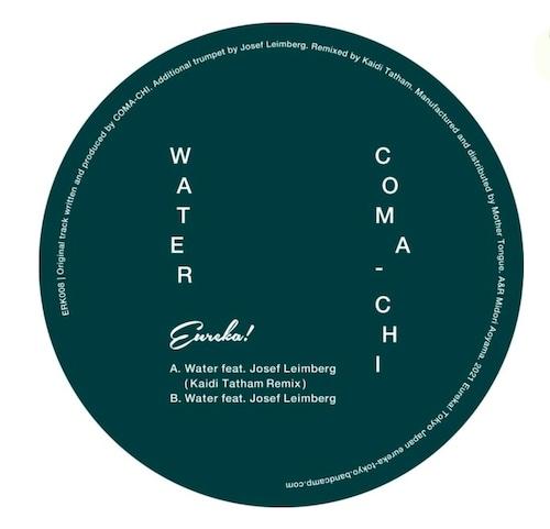 """【ラスト1/7""""】Coma-Chi - Water feat. Josef Leimberg(incl. Kaidi Tatham Remix)"""