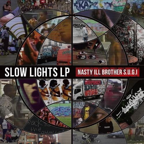 【LP】Nasty Ill Brother S.U.G.I - Slow Lights