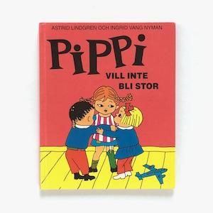 アストリッド・リンドグレーン「Pippi vill inte bli stor(ピッピはおとなになりたくない)」《1997-01》