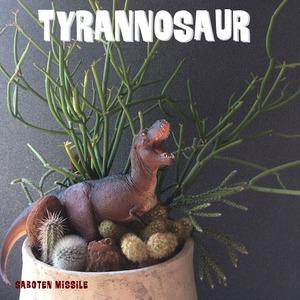 GYAOOO!!! 【 ティラノサウルス 】