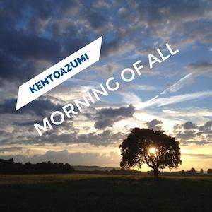 kentoazumi 15th Album Morning of All(MQA/Hi-Res)