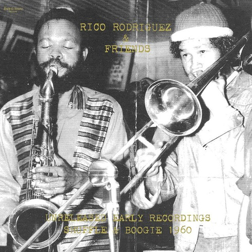 """【ラスト1/10""""】Rico Rodriguez & Friends - Unreleased Early Recordings: Shuffle & Boogie 1960"""