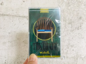 w.o.d. / THE CHAIR(TAPE)