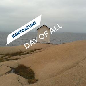 kentoazumi 16th Album Day of All(DSD/DFF/Hi-Res)