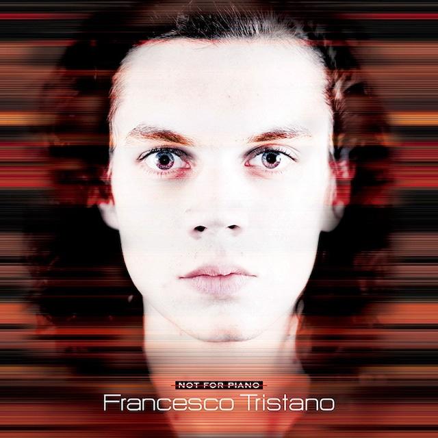 Francesco Tristano - Not For Piano - メイン画像