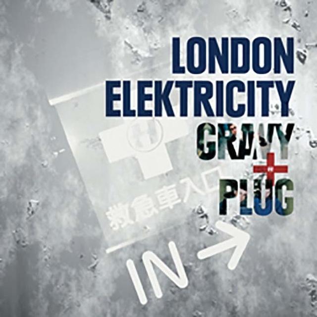 ロンドン・エレクトリシティ - グレイヴィー・アンド・プラグ - メイン画像