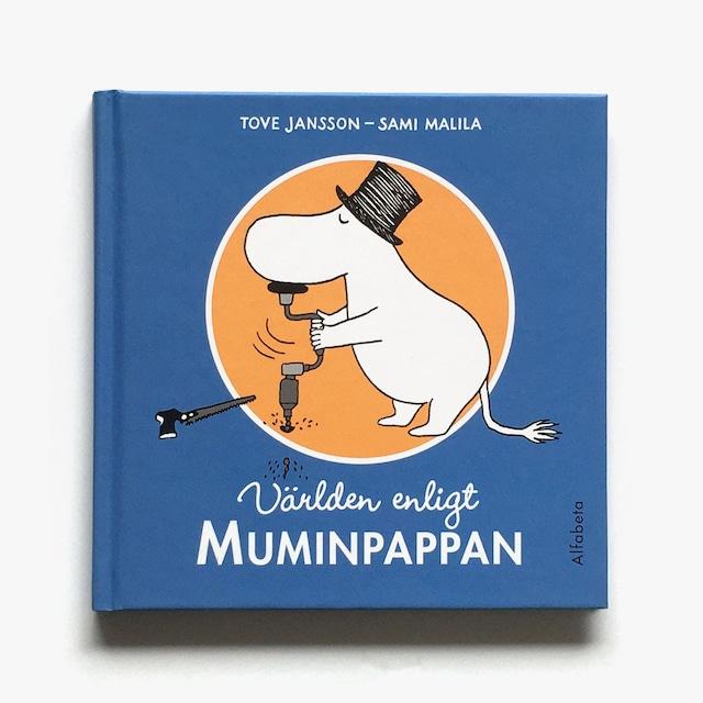 トーヴェ・ヤンソン:原作「Världen enligt Muminpappan(ムーミンパパの名言集)」《2010-01》