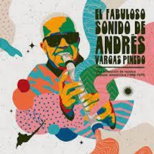 【ラスト1/LP】ANDRES VARGAS PINEDO - EL FABULOSO SONIDO DE ANDRES VARGAS PINEDO: UNA COLECCION DE MUSICA POPULAR AMAZONICA (1966-1974) -LP-