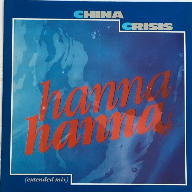 【12inch・英盤】China Crisis / Hanna Hanna (Extended Mix)