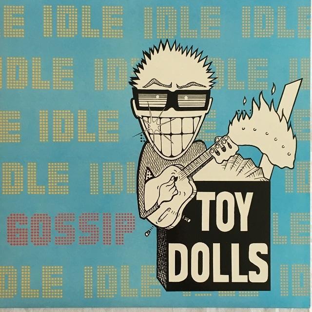 【LP・英盤】Toy Dolls / Idle Gossip