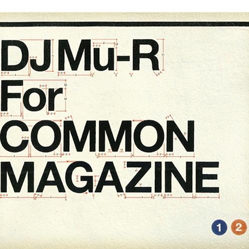 【ラスト1/CD】DJ Mu-R - Common Magazine × DJ Mu-R