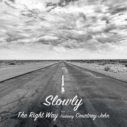 Slowly-The Right Way featuring Courtney John