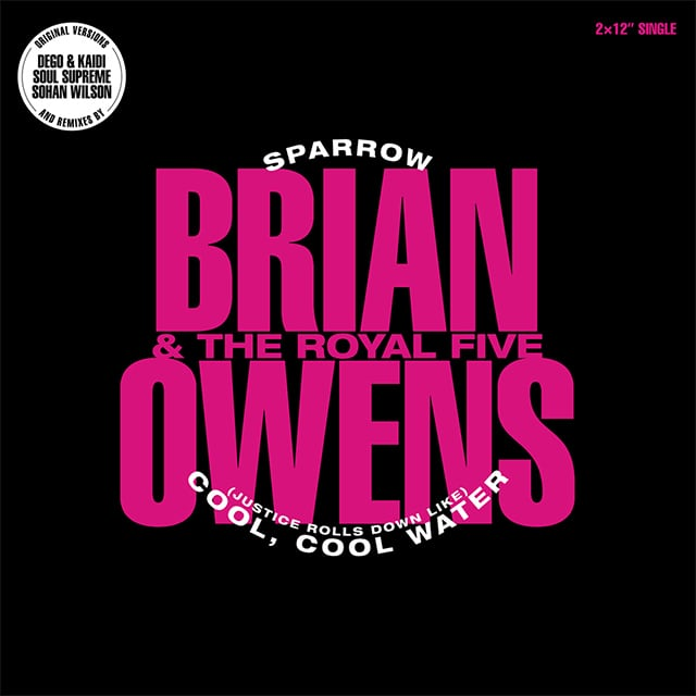 """【12""""】Brian Owens & The Royal Five - Sparrow / Cool Cool Water(incl. Dego & Kaidi remix)"""