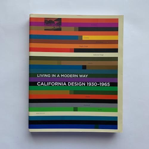 カリフォルニア・デザイン1930‐1965―モダン・リヴィングの起源