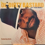 Ol' Dirty Bastard - Got Your Money
