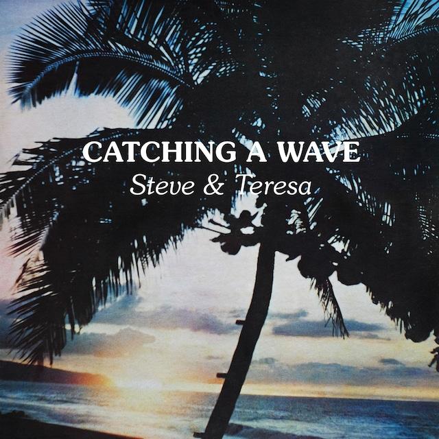 【CD】Steve & Teresa「Catching A Wave」(Aloha Got Soul)2200円(税込)