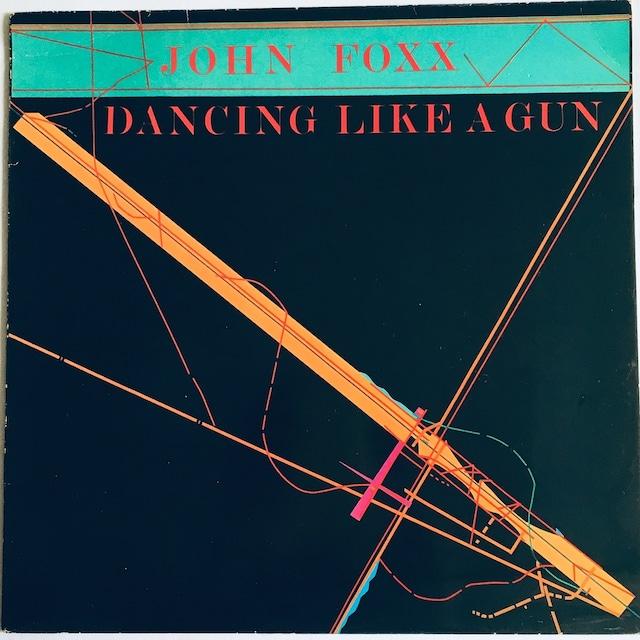 【12inch・英盤】John Foxx / Dancing Like A Gun