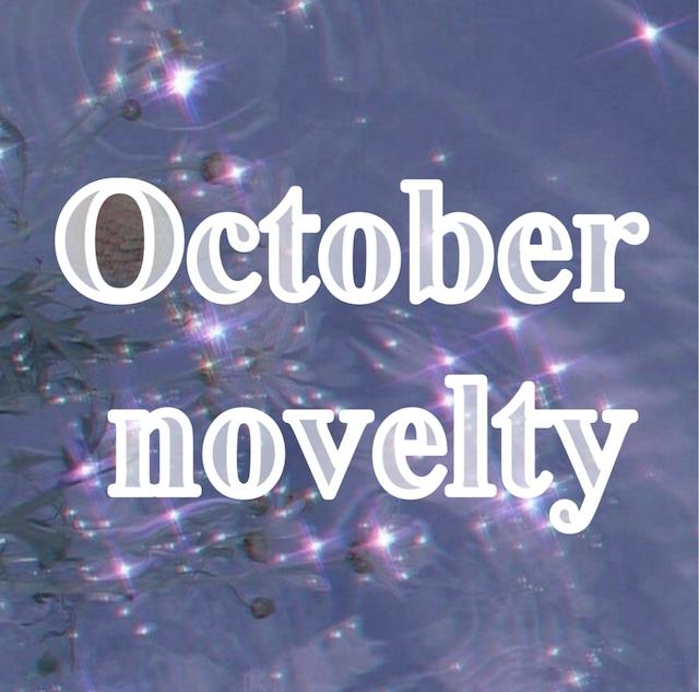 ❤︎ October novelty ❤︎