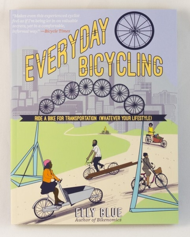 洋書 - Everyday Bicycling: Ride a Bike for Transportation (Paperback)