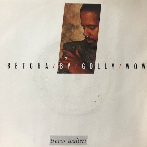 Trevor Walters - Betcha By Golly Wow【7-20673】
