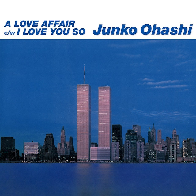[新品7inch] 大橋純子 - A Love Affair/I Love You So