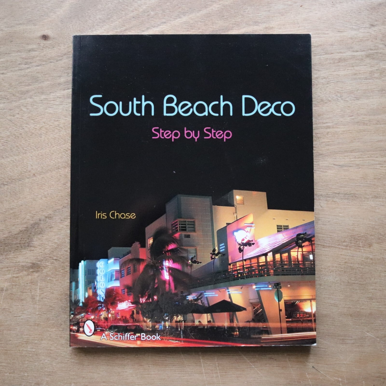 South Beach Deco: Step by Step / Iris Chase , Susan Russell