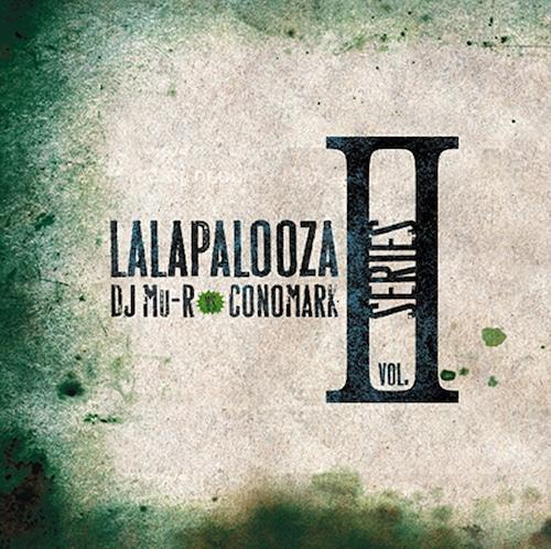 【CD】DJ Mu-R VS Conomark - Lalapalooza Series Vol. 2