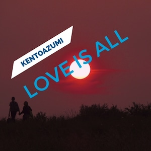kentoazumi 12th Album Love Is All(DSD/DFF/Hi-Res)